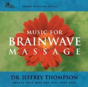 Music for Brainwave Massage - Jeffrey Thompson
